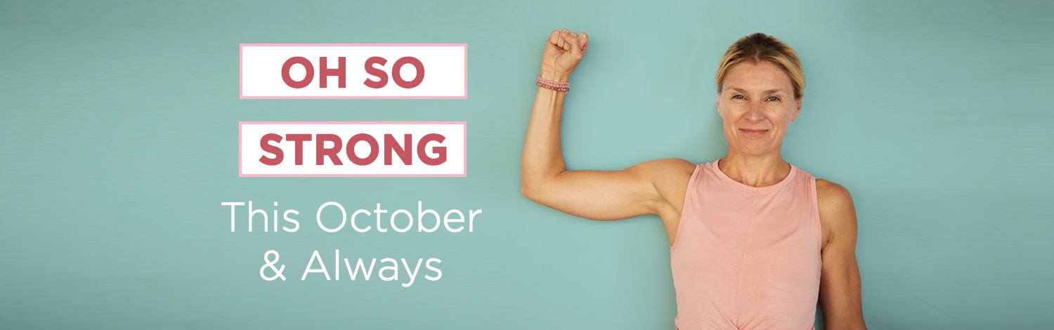 Oh So Strong - Breast Cancer Awareness Month